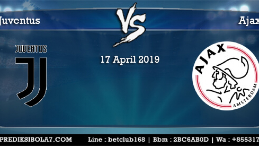 Prediksi Juventus Vs Ajax 17 April 2019