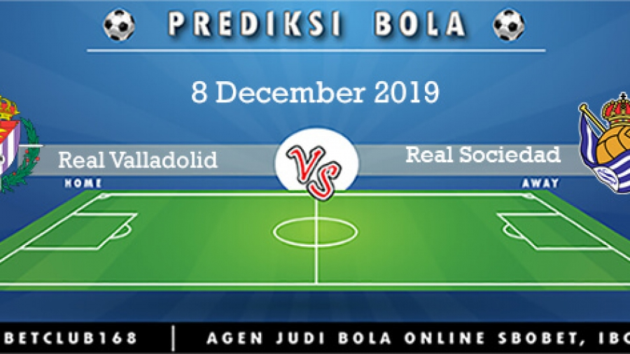 Prediksi Real Valladolid Vs Real Sociedad 8 December 2019