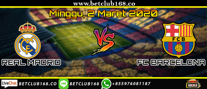 Prediksi Bola Real Madrid Vs Barcelona, Bursa Taruhan Real Madrid Vs Barcelona, Prediksi Real Madrid Vs Barcelona, Prediksi Skor Real Madrid Vs Barcelona, Prediksi Skor Bola Real Madrid Vs Barcelona, Real Madrid Vs Barcelona, Prediksi Bola Real Madrid Vs Barcelona 2 Maret 2020